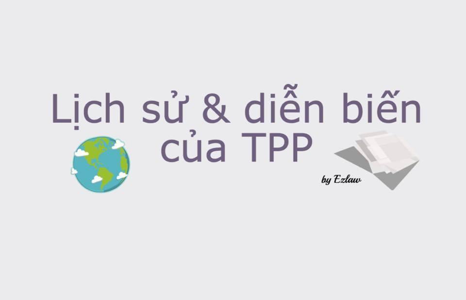 TPP: Lịch sử hình thành và các cột mốc quan trọng