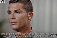 Ronaldo trả lời phỏng vấn về bản thân và Messi