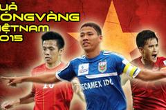 Lộ diện Quả bóng vàng Việt Nam 2015 trước giờ G