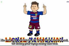 Xem hoạt hình nói về sự nghiệp Messi siêu độc