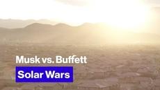 Warren Buffett và Elon Musk: Ai sẽ là người 'sở hữu' mặt trời?