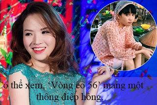 Đan Lê bị ném đá vì chê 'Vòng eo 56' mang 1 thông điệp hỏng