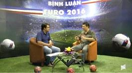 Bình luận EURO 2016 cùng BLV Quang Huy - số 9