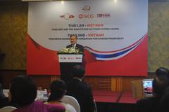 Thương mại Việt Nam – Thái Lan hướng đến 20 tỷ USD