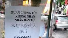 Dân Đà Nẵng treo bảng không nhận tiền Trung Quốc