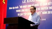 'Cần nắm rõ các cam kết quốc tế để thực thi cho đúng'