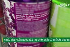Tràn lan sản phẩm nước rửa tay chứa chất có thể gây ung thư