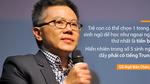 GS Ngô Bảo Châu: Học sinh được chọn ngoại ngữ để học là tiến bộ