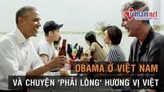 Obama 'phải lòng' hương vị Việt như thế nào?