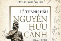 Xuất bản sách viết về Lễ Thành hầu Nguyễn Hữu Cảnh