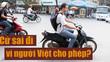 """Chuyện chàng Tây: """"Người Việt bảo tôi cứ… vượt đèn đỏ"""""""