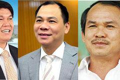 Top 10 tỷ phú Việt: Ông anh rớt đài, đàn em chiếm chỗ