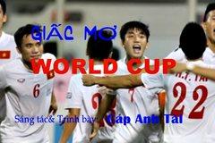 """Phát sốt với """"Giấc mơ World Cup"""" tiếp lửa U19 Việt Nam"""