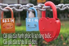 Cái giá của hạnh phúc là ràng buộc, của tự do là cô đơn!