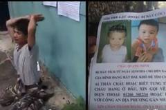 Người cha 2 tháng trời vạ vật tìm con 2 tuổi mất tích