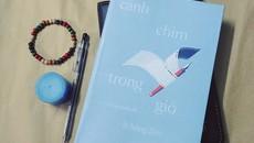 'Cánh chim trong gió': Viết ngắn mà tình dài