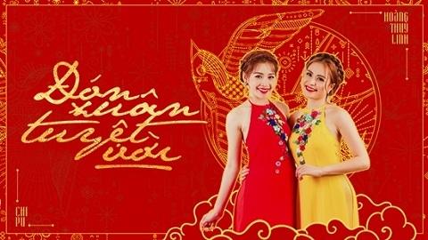 Hoàng Thùy Linh - Chi Pu: Đón xuân tuyệt vời