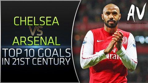 Chelsea vs Arsenal: 10 bàn thắng đẹp nhất trong thế kỷ 21