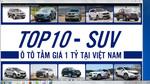 Loạt xe 5 đến 7 chỗ tầm giá 1 tỷ đồng bán chạy tại Việt Nam
