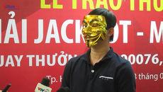 3 người đeo mặt nạ nhận thưởng trúng số độc đắc 127 tỷ