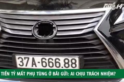 Xe tiền tỷ mất phụ tùng ở bãi trông giữ xe: Ai chịu trách nhiệm?