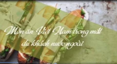 Clip: Món ăn Việt Nam trong mắt du khách nước ngoài