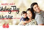Nước mắt chồng Tây khiến vợ Việt bất ngờ