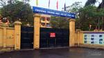 Sẽ lập hội đồng kỷ luật xem xét mức độ vi phạm của Hiệu trưởng Trường THCS Phú Đô