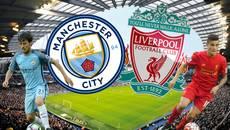 Link xem trực tiếp Man City vs Liverpool 23h30 ngày 19/3