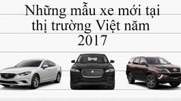 Những mẫu xe ô tô mới tại thị trường Việt năm 2017