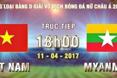 Link xem trực tiếp nữ Việt Nam vs nữ Myanmar 18h ngày 11/4