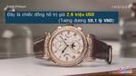 Chiếc đồng hồ giá gần 60 tỷ đồng