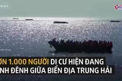 Hơn 1.000 người di cư được cứu giữa biển Địa Trung Hải