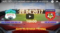 Link xem trực tiếp U19 HAGL vs U19 Myanmar 16h00 ngày 20/4