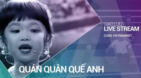 Livestream trực tiếp cùng Quán quân Biệt tài tí hon - Thái Đại Mộc Quế Anh