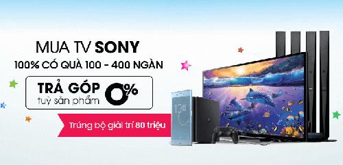 Mua ti vi Sony trúng quà khủng ở Điện máy Xanh