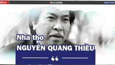 """Nhà thơ Nguyễn Quang Thiều: Tác phẩm xứng đáng thì liên quan gì tới """"ghế"""""""