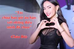 Hot face Châu Bùi: 'Tôi không thể để một phút thiếu chín chắn mà phụ lòng bao người'