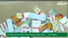 Vitamin trẻ em xuất xứ Mỹ đóng gói ở... Hải Phòng