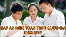 Đáp án chính thức môn Toán kỳ thi THPT quốc gia 2017