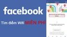 Mẹo mới giúp tìm điểm WiFi miễn phí qua Facebook