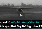 Vụ mất tích 80 năm của nữ phi công huyền thoại