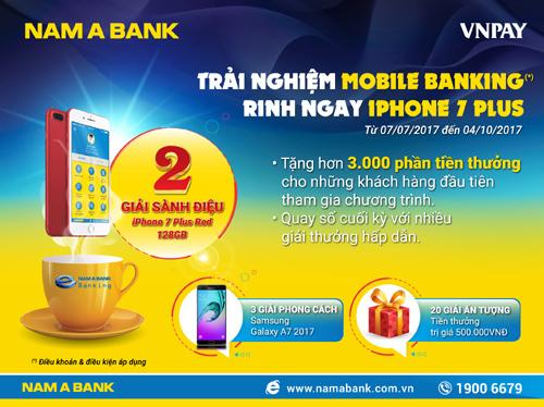 Dùng Nam A Bank Mobile Banking mới, 'rinh' Iphone 7 Plus