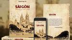 Cuốn sách tái hiện hồn cũ dấu xưa của Sài Gòn