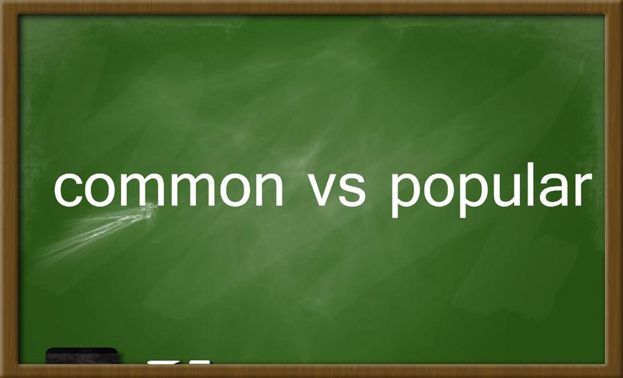 Phân biệt 'common' và 'popular'