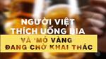 Một người Việt uống 42 lít bia mỗi năm, doanh nghiệp đua giành mỏ vàng