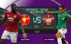 Trực tiếp MU vs West Ham: Bùng cháy cùng Mourinho!