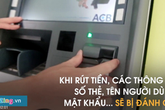 Đi rút tiền tại ATM, khách hàng cần chú ý những gì?