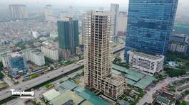 Tháp 31 tầng nghìn tỷ bỏ hoang giữa lòng Hà Nội