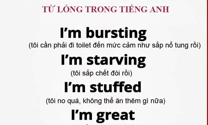 Cách nói lóng 'I'm bursting' và 'I'm wrecked' nghĩa là gì?